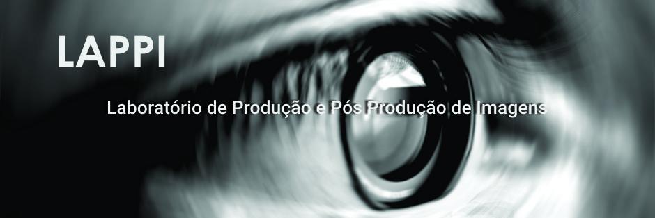 LAPPI - Laboratório de Produção e Pós Produção de imagens